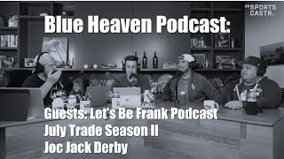Dodgers Trade Season, Joc's Derby Reactions, and What to Expect for Rest of 2019!