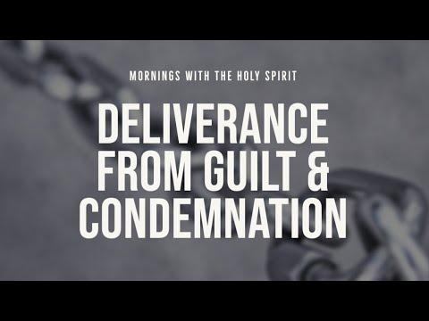 Deliverance from Guilt & Condemnation (Prophetic Prayer & Prophecy)