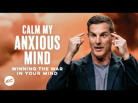 Calm My Anxious Mind
