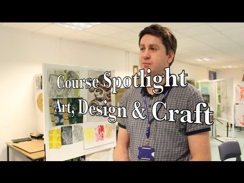 Course Spotlight - Art, Design & Craft