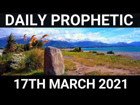 Daily Prophetic 17 March 2021 6 of 7