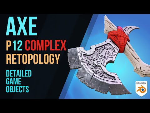 Axe - Detailed Game Objects -  P12 - COMPLEX Retopology