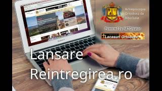 LANSARE: Reintregirea.ro - Arhiepiscopia de Alba Iulia si Asociatia Lacasuri Ortodoxe