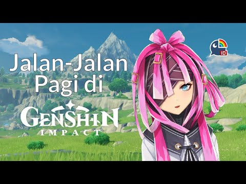 【Genshin Impact】Jalan-Jalan Pagi【NIJISANJI ID】