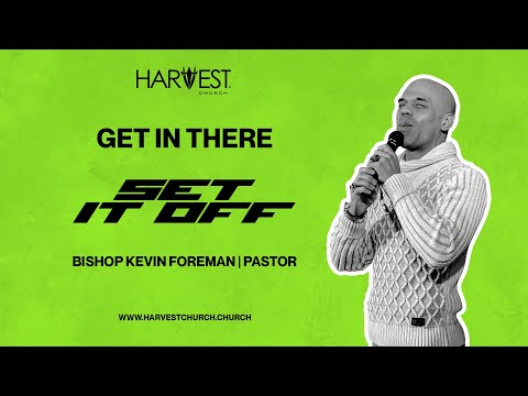 Set It Off - Get In There - Bishop Kevin Foreman