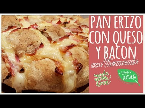 Pan erizo o pan relleno de queso y bacon con Thermomix