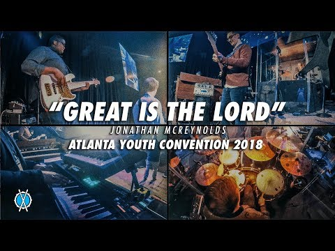 Great Is The Lord //  Jonathan McReynolds //  Atlanta Youth Convention 2018