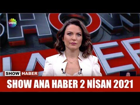 Show Ana Haber 2 Nisan 2021