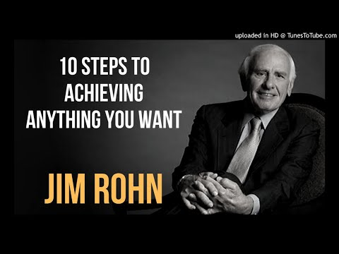 Jim Rohn 10 Steps to Achieving Anything You Want