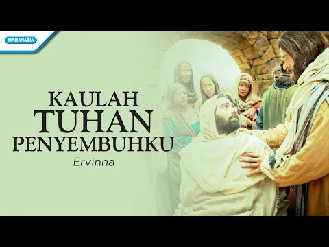 Kaulah Tuhan Penyembuhku - Ervinna (with lyric)