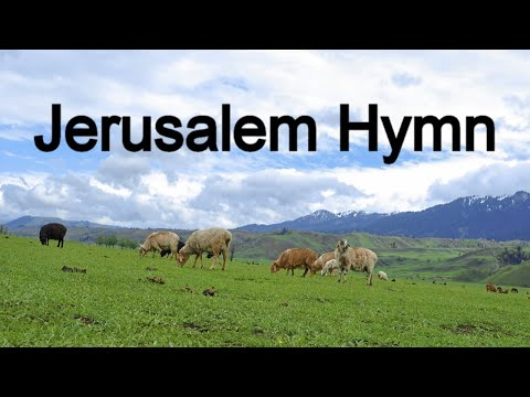 And Did Those Feet In Ancient Times - Jerusalem Hymn