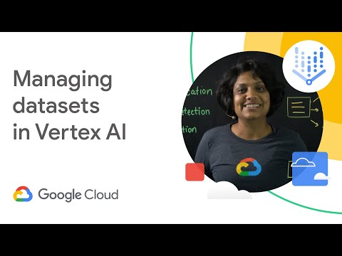 How to manage ML datasets with Vertex AI