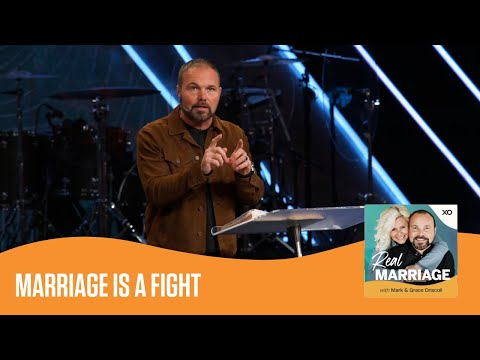 Marriage Is A Fight  Real Marriage Podcast  Mark and Grace Driscoll