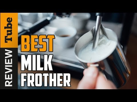 ✅ Milk Frother : Best Milk Frothers in 2020 (Buying Guide)