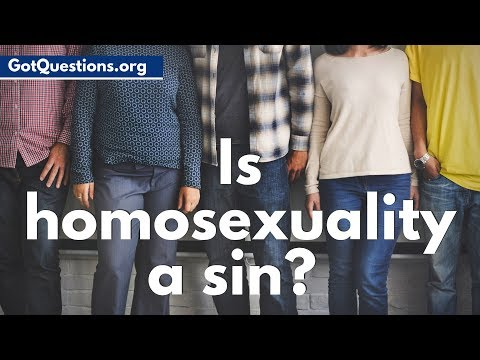 What does the Bible say about Homosexuality?   Is Homosexuality a Sin?  GotQuestions.org
