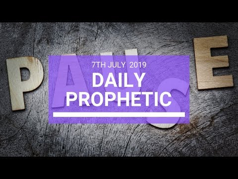 Daily Prophetic 7 July 2019 Word 3