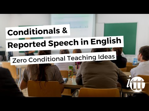 Conditionals and Reported Speech - Zero Conditional Teaching Idea