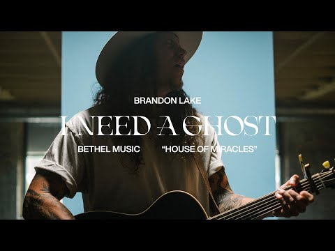 I Need A Ghost (Acoustic) - Brandon Lake