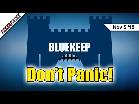 BlueKeep Attacks Surfacing; Persistent Malware on Android - ThreatWire