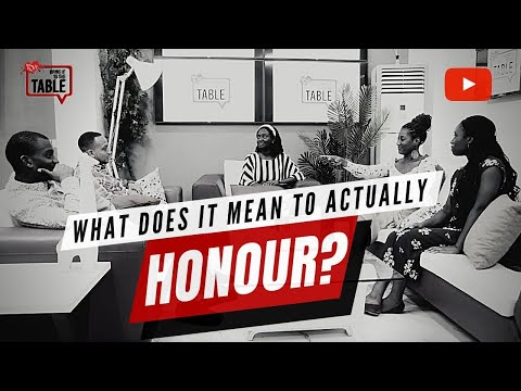 Bring It To The Table: What Does It Mean To Actually Honour?