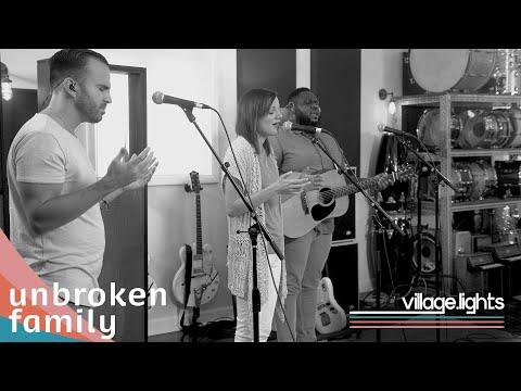 Unbroken Family (Live)  Village Lights