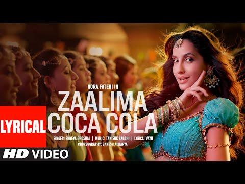 Zaalima Coca Cola (Lyrical)   Nora Fatehi   Tanishk Bagchi   Shreya Ghoshal   Vayu