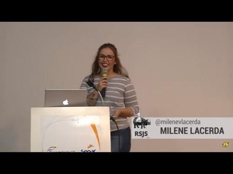 Milene Vieira Lacerda - Vue.js, apenas mais um framework JavaScript, será? - RSJS 2017