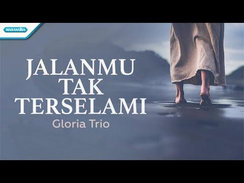Gloria Trio - JalanMu Tak Terselami