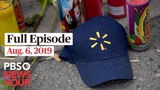 PBS NewsHour full show August 6, 2019