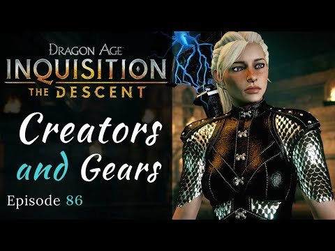 Dragon Age: Inquisition   Creators & Gears   The Descent   Episode 86, Modded DAI Let s Play