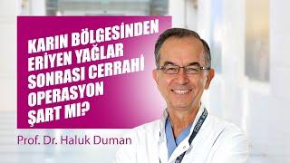 [Video] Karın bölgesinden eriyen yağlar sonrası cerrahi operasyon şart mı? - Prof. Dr. Haluk Duman