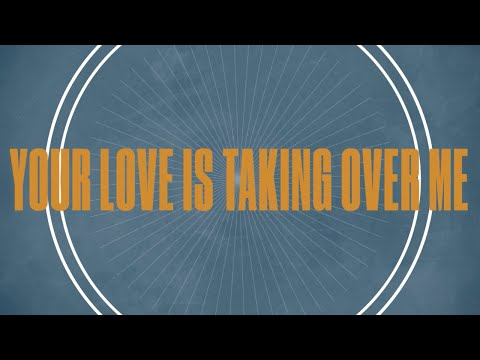 Your Love Is Taking Over Me (Official Lyric Video) - LIFE Worship