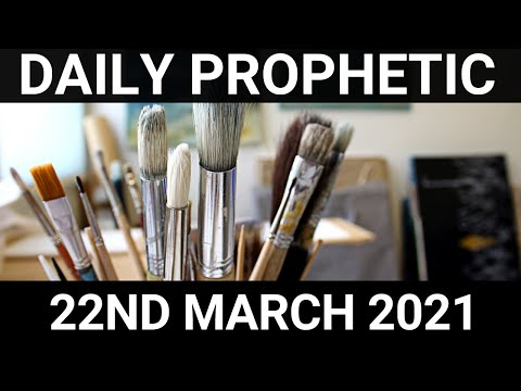 Daily Prophetic 22 March 2021 2 of 7