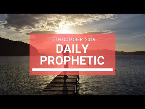 Daily Prophetic 17 October Word 7