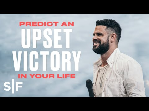 Predict An Upset Victory In Your Life  Steven Furtick