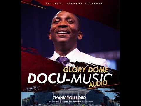 COMING SOON - GLORY DOME DOCU-MUSIC (THANK YOU LORD) - DR PAUL ENENCHE
