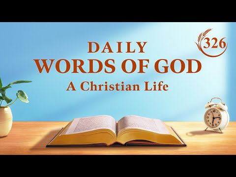 Daily Words of God  Excerpt 326