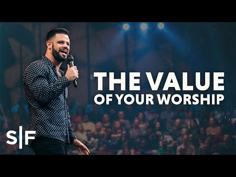 The Value Of Your Worship  Steven Furtick