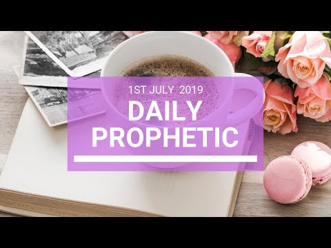 Daily Prophetic 1 July 2019 Word 4