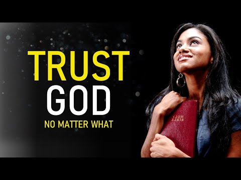 TRUST GOD NO MATTER WHAT - QUICK WORD