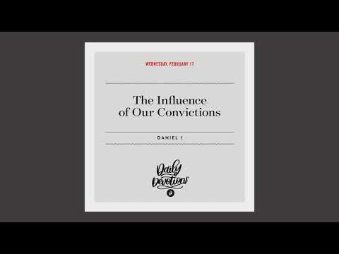 The Influence of Our Convictions  Daily Devotional
