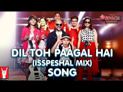 Dil Toh Paagal Hai (Isspeshal Mix) | 6 Pack Band 2.0 feat. Vishal Dadlani