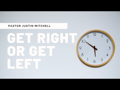 Get Right or Get Left :: Pastor Justin Mitchell :: Turning Point Live Stream