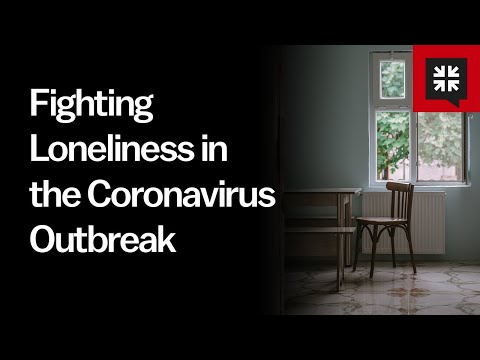 Fighting Loneliness in the Coronavirus Outbreak // Ask Pastor John