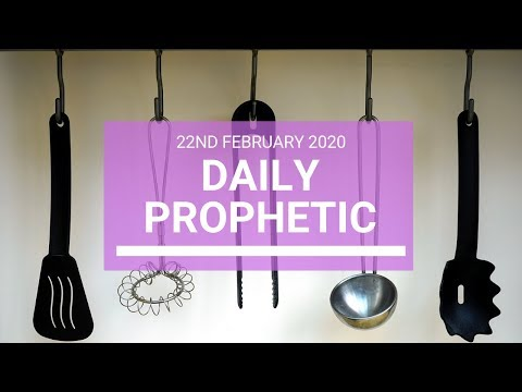 Daily Prophetic 22 February 2020 3 of 3