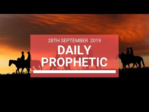 Daily Prophetic 28 September 2019   Word 5