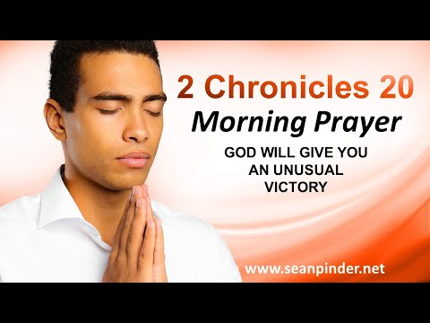 God Will Give You an Unusual VICTORY - 2 Chronicles 20 - Morning Prayer