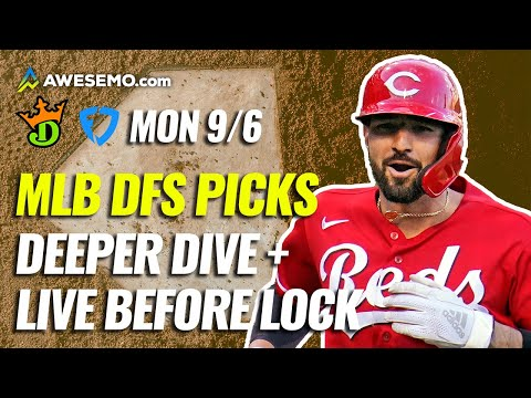 The MLB DFS Deeper Dive & Live Before Lock   DraftKings & FanDuel Picks Today Monday 9/6