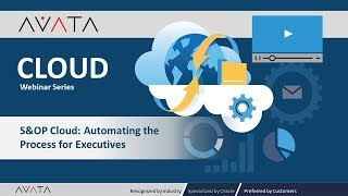 AVATA Oracle S&OP Cloud Webinar: Automating the Process for Executives