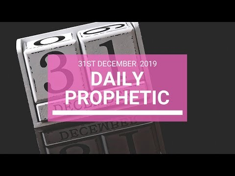 Daily Prophetic 31 December 5 of 5